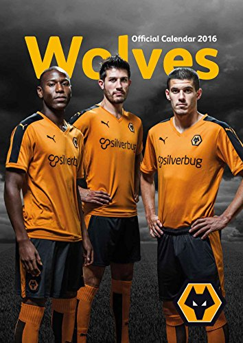 9781910199374: The Official Wolverhampton Wanderers 2016 A3 Calendar