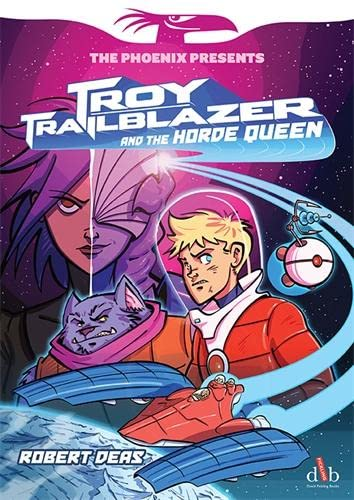 9781910200469: Troy Trailblazer and the Horde Queen (The Phoenix Presents)