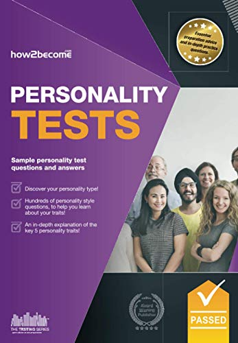Personality Tests: 100s of Questions, Analysis and Explanations to Find Your Personality Traits and...