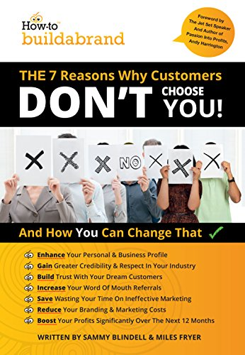 The 7 Reasons Why Customers Don't Choose You (How to Build a Brand): Blindell, Sammy, Fryer, ...