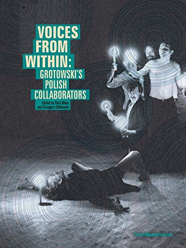9781910203026: Voices from Within: Grotowski's Polish Collaborators (Polish Theatre Perspectives)