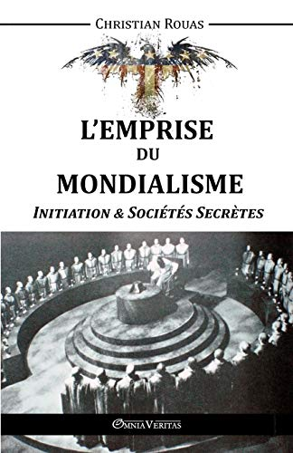 9781910220306: L'Emprise du Mondialisme - Initiation & Sociétés Secrètes (French Edition)