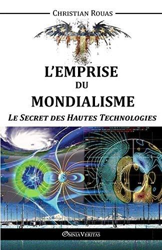 9781910220313: L'Emprise du Mondialisme - Le Secret des Hautes Technologies (French Edition)