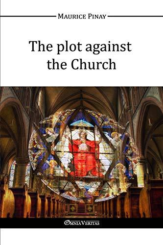 9781910220948: The plot against the Church