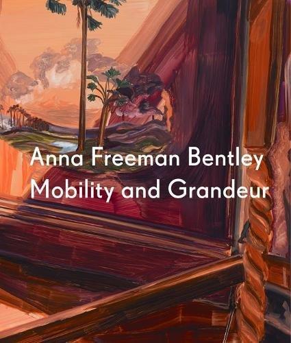 Anna Freeman Bentley: Mobility and Grandeur: Robecchi, Michele, Cashdan, Marina, Quash, Ben