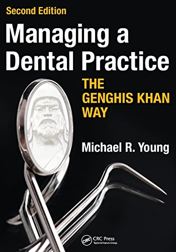 Managing a Dental Practice the Genghis Khan: Michael R. Young