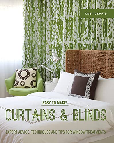 9781910231081: Easy to Make! Curtains & Blinds: Expert Advice, Techniques and Tips for Window Treatments