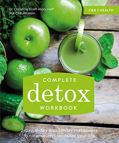 9781910231357: Complete Detox Workbook: 2-Day, 9-Day and 30-Day Makeovers to Cleanse and Revitalize Your Life