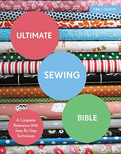 9781910231760: Ultimate Sewing Bible: A Complete Reference with Step-By-Step Techniques (Collins & Brown Ultimate)