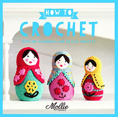 9781910231814: How to Crochet: with 100 techniques and 20 easy projects