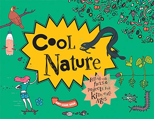 Cool Nature: 50 Fantastic Facts for Kids of All Ages: Amy-Jane Beer
