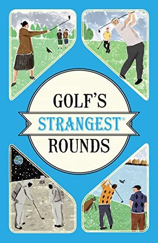 9781910232934: Golf's Strangest Rounds (Strangest series)