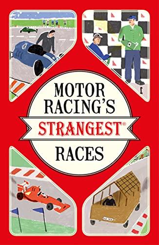 9781910232965: Motor Racing's Strangest Races: Extraordinary but True Stories from over a Century of Motor Racing
