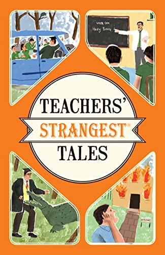 9781910232989: Teachers' Strangest Tales: Extraordinary but True Tales from a Thousand Years of Teaching