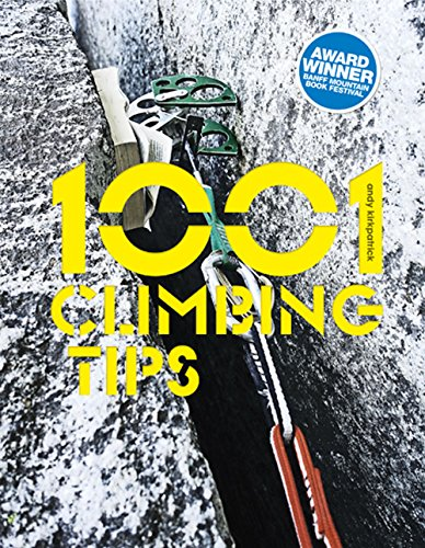 9781910240533: 1001 Climbing Tips: The Essential Climbers' Guide: From Rock, Ice and Big-Wall Climbing to Diet, Training and Mountain Survival