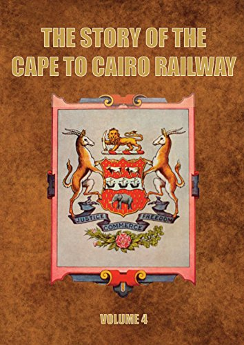The Story of the Cape to Cairo Railway and River Route: Vol. 4: Colin Pitt