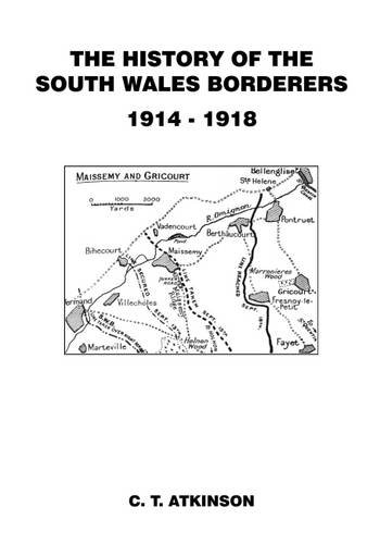 9781910241981: The History of the South Wales Borderers 1914-1918