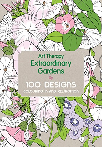 Art Therapy: Extraordinary Gardens