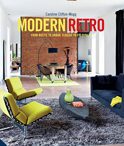 Modern Retro 9781910254165 In that yawning gap between the antique and the new, there is something else. Some call it vintage, some retro, but whatever the name th