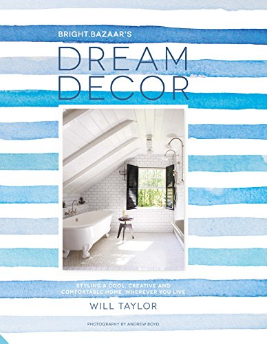 9781910254288: Dream Decor: Styling a Cool, Creative and Comfortable Home, Wherever You Live