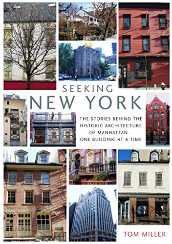 9781910258002: Seeking New York: The Stories Behind the Historic Architecture of Manhattan - One Building at a Time