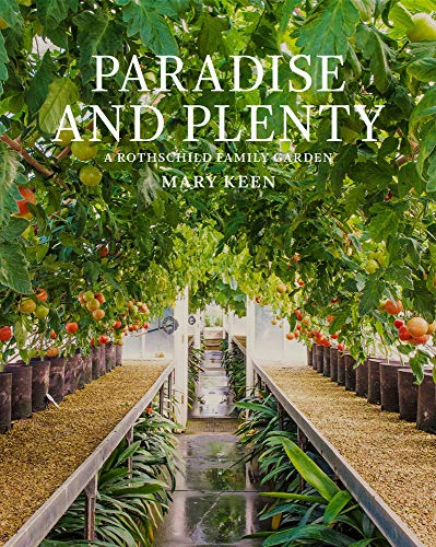 Paradise and Plenty: A Rothschild Family Garden (Hardcover): Mary Keen