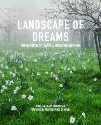 Landscape of Dreams: The Gardens of Isabel & Julia Bannerman (Hardcover): Isabel Bannerman
