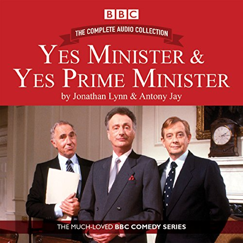 Yes Minister & Yes Prime Minister - The Complete Audio Collection: Antony Jay, Jonathan Lynn, ...