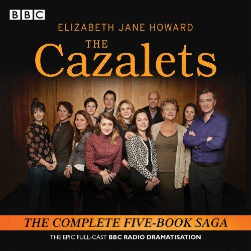 The Cazalets: The epic full-cast BBC Radio dramatisation: Howard, Elizabeth Jane, Daniels, Sarah, ...