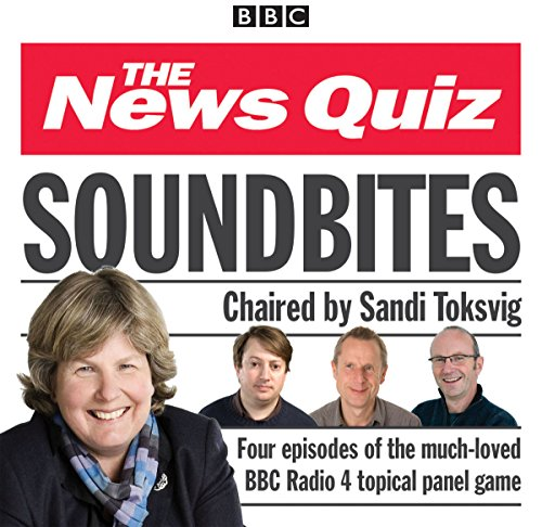 9781910281635: News Quiz: Soundbites: Four episodes of the BBC Radio 4 comedy panel game