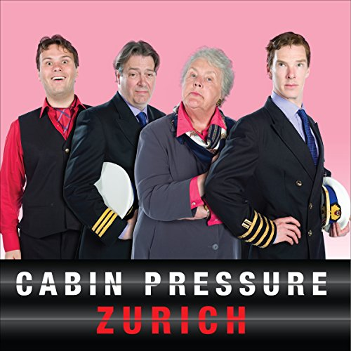 9781910281970: Cabin Pressure: Zurich: The BBC Radio 4 airline sitcom