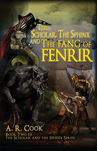 The Scholar, the Sphinx and the Fang of Fenrir (The Scholar and the Sphinx, 2): A.R. Cook