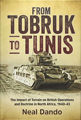 From Tobruk to Tunis: The impact of terrain on British operations and doctrine in North Africa, ...