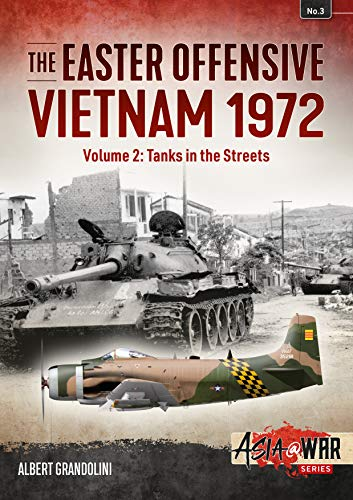 9781910294086: The Easter Offensive - Vietnam 1972 Volume 2: Volume 2: Tanks in the Streets (Asia@War)