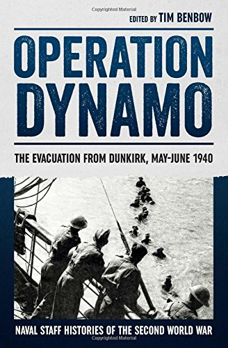 9781910294598: Operation Dynamo: The Evacuation from Dunkirk, May–June 1940 (Naval Staff Histories of the Second World War)