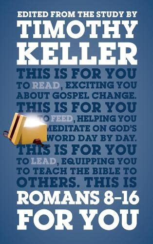 Romans 8-16 for You (Gods Word for You): Keller, Timothy