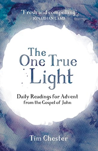 9781910307991: The One True Light: Daily Advent Readings from the Gospel of John