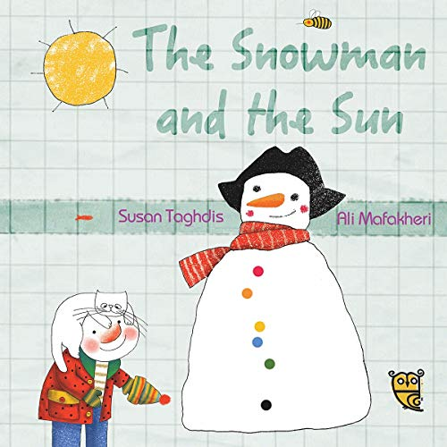 The Snowman and the Sun (Paperback): Susan Taghdis