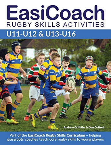 9781910338414: EasiCoach Rugby Skills Activities: U11-U12 & U13-U16 (Easicoach Rugby Skills Curriculum)