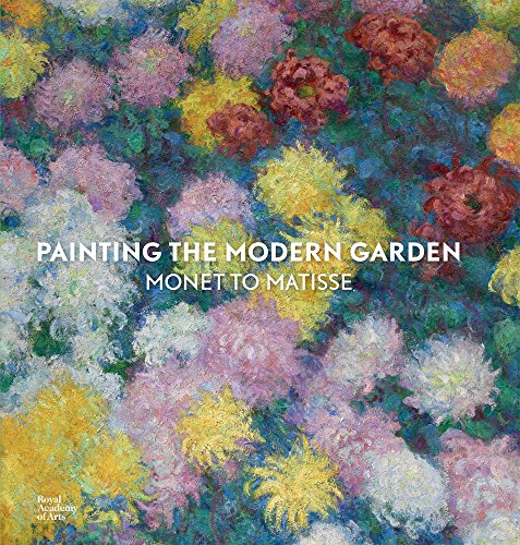 9781910350027: Painting the Modern Garden: Monet to Matisse