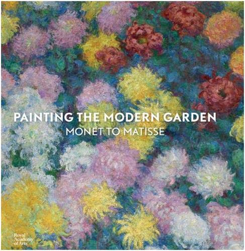 9781910350034: Painting the Modern Garden: Monet to Matisse