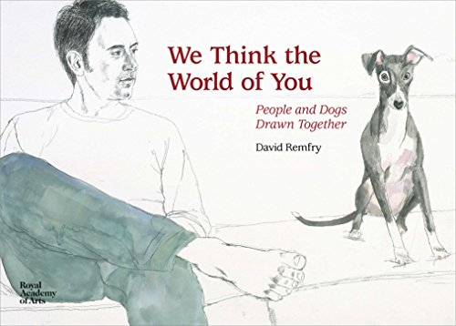 We Think the World of You: David Remfry's Dogs: David Remfry