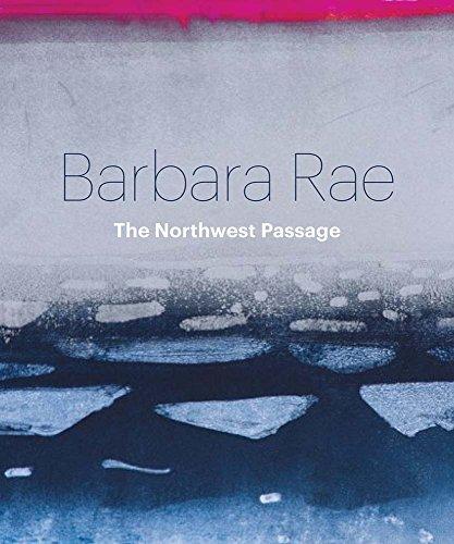 9781910350980: Barbara Rae: The Northwest Passage