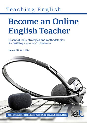 Become an Online English Teacher: Essential Tools Strategies and Methodologies for Building a ...