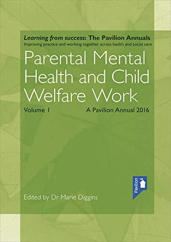 9781910366912: Parental Mental health and Child Welfare Work Volume 1