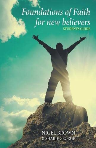 9781910372012: Foundations of Faith for New Believers: Student Manual