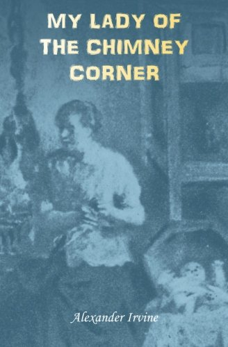 9781910375327: My Lady of the Chimney Corner: A Story of Love and Poverty in Irish Peasant Life