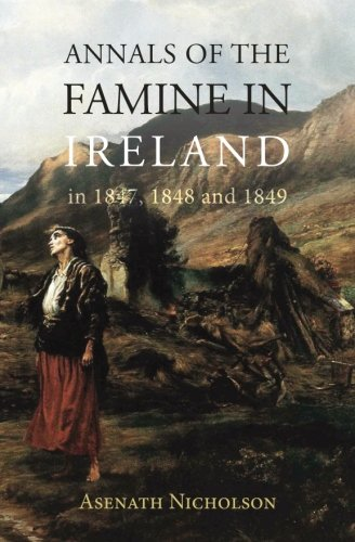 9781910375631: Annals of the Famine in Ireland, in 1847, 1848, and 1849