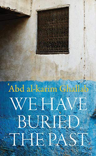 9781910376409: We Have Buried the Past (Modern Arabic Classics)
