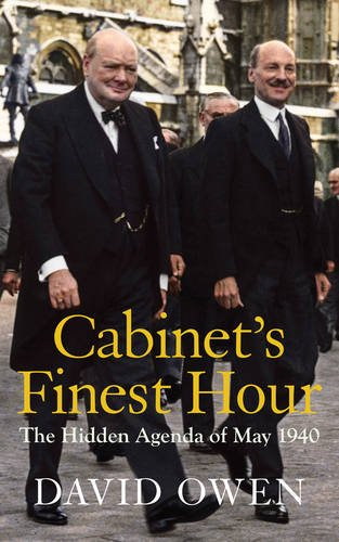 9781910376553: Cabinet's Finest Hour: The Hidden Agenda of May 1940